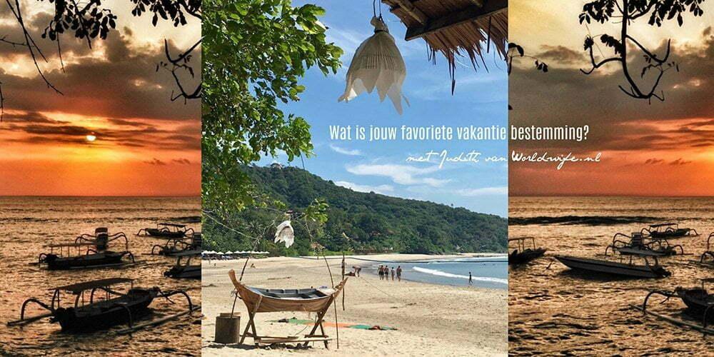 Wat is jouw favoriete vakantie bestemming? met Judith van de blog Worldwife.