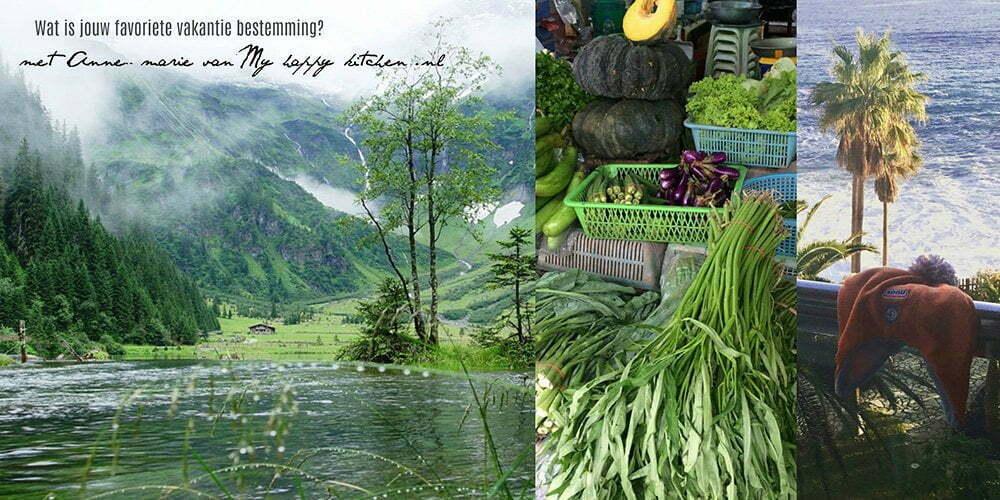 Wat is jouw favoriete vakantie bestemming? met Anne-Marie van My Happy Kitchen.nl