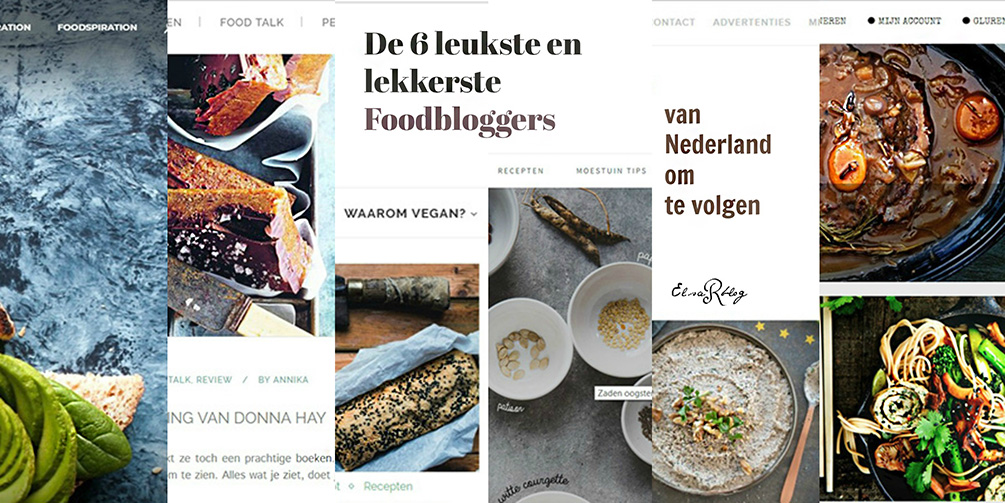 De 6 leukste en lekkerste Foodbloggers van Nederland om te volgen