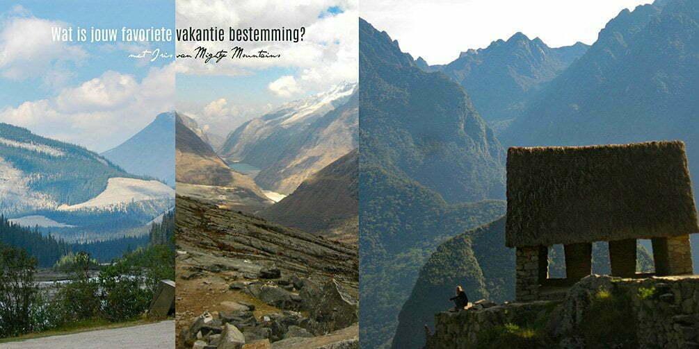 Wat is jouw favoriete vakantie bestemming? met Iris van Mighty Mountains