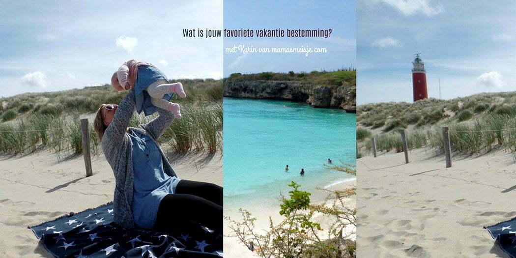 Wat is jouw favoriete vakantie bestemming? met Karin van mamasmeisje.com