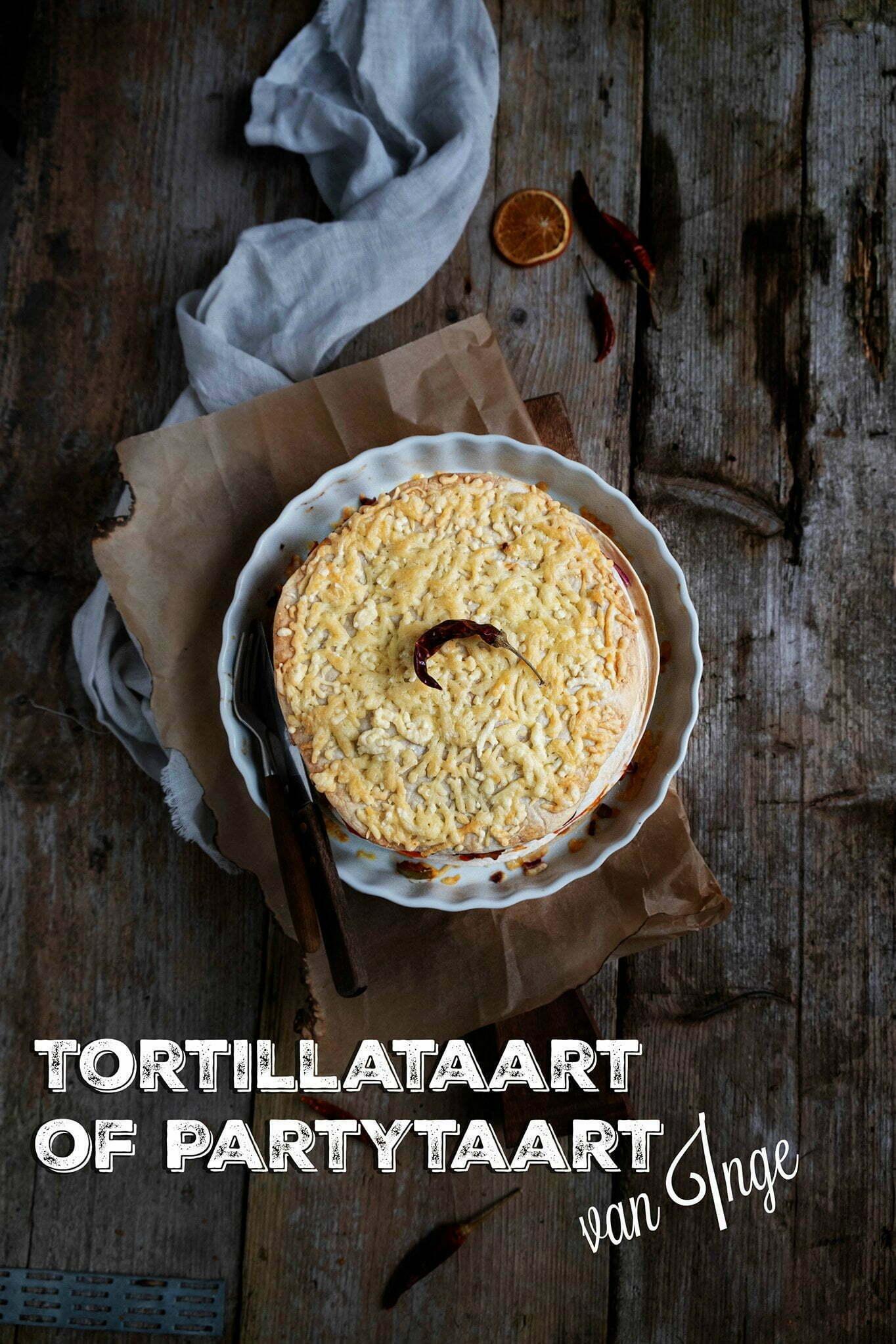 PIN Tortilla taart of Party taart van Inge – Hartige hapjes