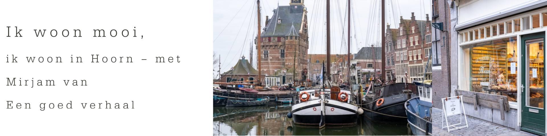 Ik woon mooi, ik woon in Hoorn – met Mirjam deel 13