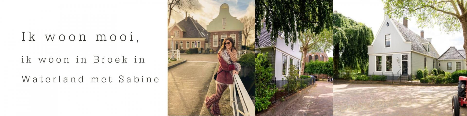 Ik woon mooi, ik woon in Broek in Waterland met Sabine/21